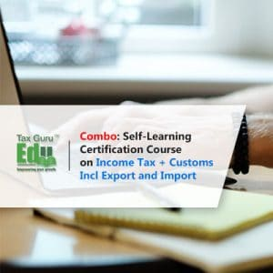 Best GST, income Tax and Customs import and export course